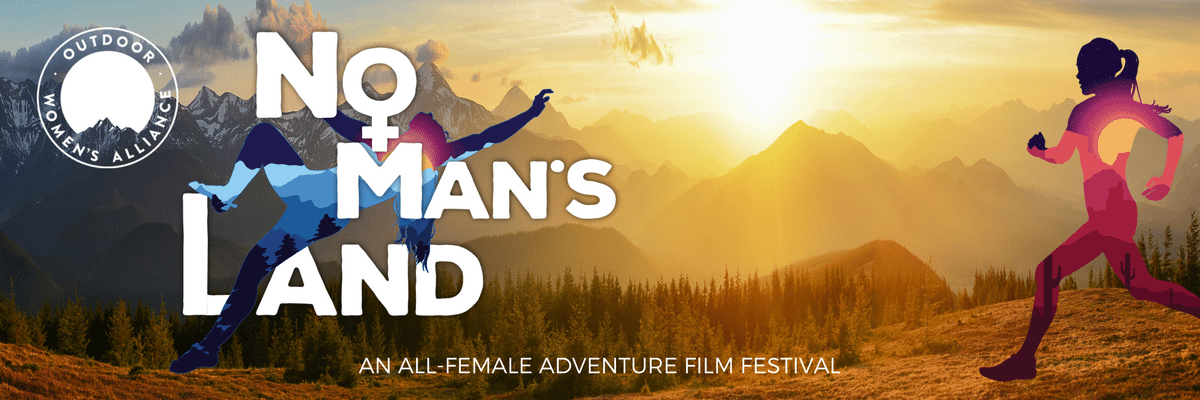 Outdoor Women's Alliance presents No Man's Land